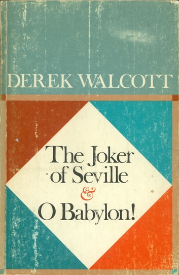 The Joker of Seville and O Babylon! eBook by Derek Walcott