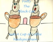 Patty The Black Cat Gets A Cup of Coffee ebook by heidi jacobsen