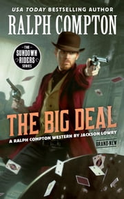 Ralph Compton The Big Deal eBook by Jackson Lowry, Ralph Compton