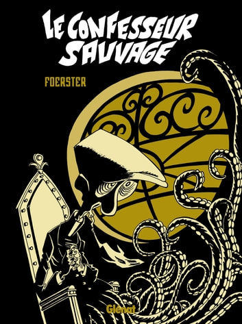 Le confesseur sauvage ebook by Philippe Foerster