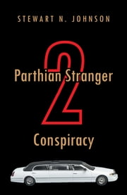 Parthian Stranger 2 Conspiracy ebook by Stewart N. Johnson