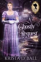 A Ghostly Request ebook by Krista D. Ball