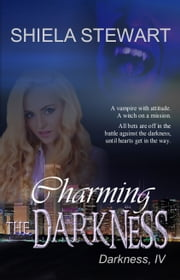 Charming The Darkness ebook by Shiela Stewart
