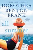 All Summer Long ebook by Dorothea Benton Frank