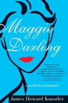 Maggie Darling - A Modern Romance ebook by James Howard Kunstler