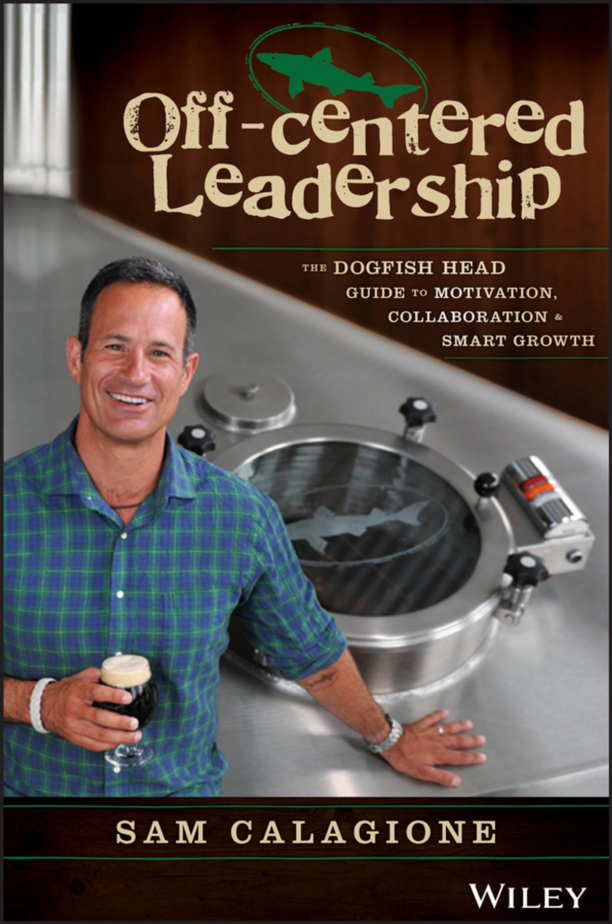 brewing up a business adventures in entrepreneurship from the founder of dogfish head craft brewery