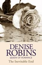 The Inevitable End ebook by Denise Robins