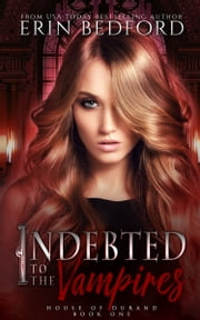 Indebted to the Vampires ebook by Erin Bedford