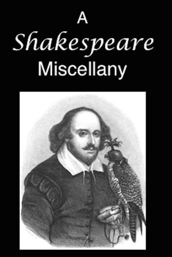 A Shakespeare Miscellany ebook by Rudyard Kipling,Algernon Charles Swinburne,Walter Crane,Anna Benneson McMahan,William Blades,Robert G. Ingersoll,Francis A. Smith