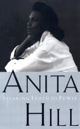 Speaking Truth to Power ebook by Anita Hill