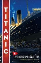 Titanic: Voices From the Disaster ebook by Deborah Hopkinson