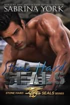 Stone Hard SEALs Duet - Stone Hard SEALs, #1 ebook by Sabrina York