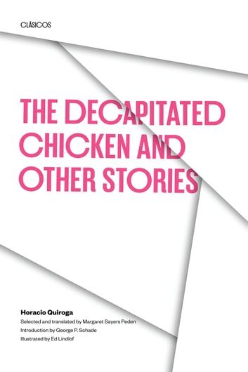 The Decapitated Chicken and Other Stories ebook by Horacio Quiroga