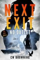 Next Exit, No Outlet ebook by CW Browning