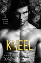 Kneel ebook by Dani René