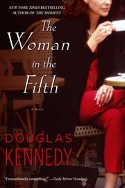 The Woman in the Fifth - A Novel ebook by Douglas Kennedy
