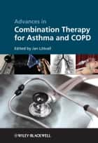 Advances in Combination Therapy for Asthma and COPD ebook by Jan Lotvall