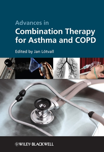 Advances in Combination Therapy for Asthma and COPD ebook by