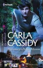 Mercenary's Perfect Mission ebook by Carla Cassidy