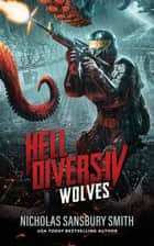 Hell Divers IV: Wolves ebook by Nicholas Sansbury Smith
