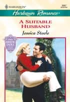 A Suitable Husband ebook by Jessica Steele