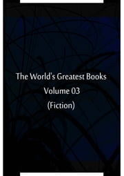 The World's Greatest Books Volume 03 (Fiction) ebook by Hammerton and Mee