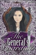 The General's Guardian ebook by Stardawn Cabot