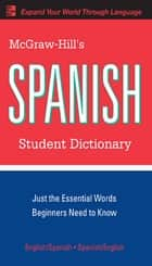 McGraw-Hill's Spanish Student Dictionary ebook by Regina Qualls, L. Sanchez