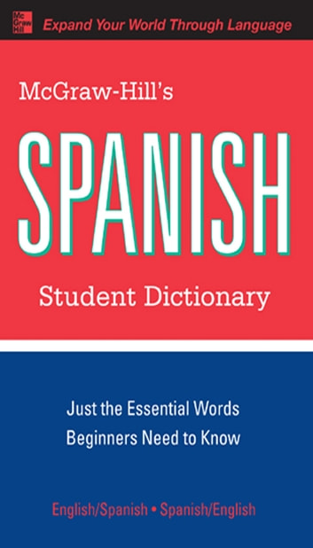 McGraw-Hill's Spanish Student Dictionary ebook by Regina Qualls,L. Sanchez
