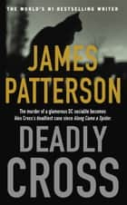 Deadly Cross ekitaplar by James Patterson
