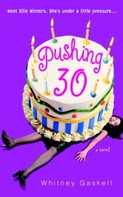 Pushing 30 ebook by Whitney Gaskell