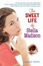 The Sweet Life of Stella Madison eBook by Lara M. Zeises