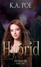 Hybrid, Nevermore Book 2 ebook by K.A. Poe