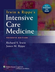 Irwin and Rippe's Intensive Care Medicine ebook by Richard S. Irwin, James M. Rippe