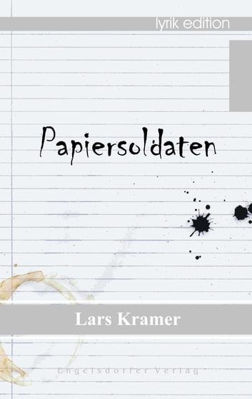 Papiersoldaten – Lyrik ebook by Lars Kramer
