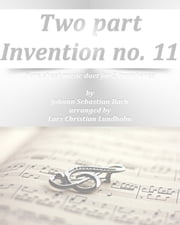 Two part Invention no. 11 Pure sheet music duet for 2 trombones by Johann Sebastian Bach arranged by Lars Christian Lundholm ebook by Pure Sheet Music