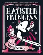 Hamster Princess: Whiskerella ebook by Ursula Vernon