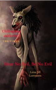 Hear No Evil, Be No Evil ebook by Lena Jill Lorenzen