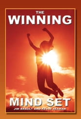 The Winning Mind Set - Unleash The Power Of Your Mind ebook by Kevin Seaman,Jim Brault