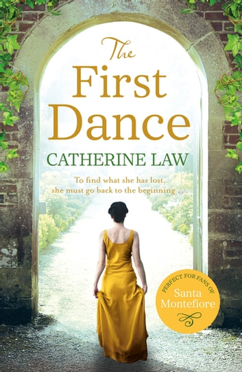The First Dance - A spellbinding tale of mysteries and secrets and a love that will last forever ebook by Catherine Law