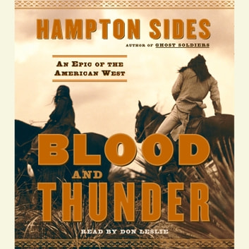 Blood and Thunder - An Epic of the American West audiobook by Hampton Sides