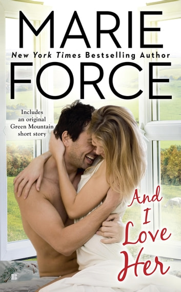 And I Love Her ebook by Marie Force