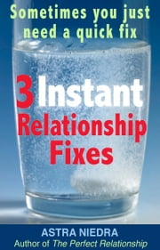 Three Instant Relationship Fixes ebook by Astra Niedra