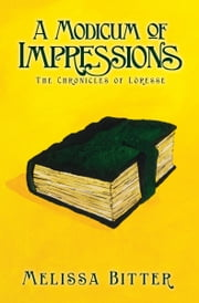 A Modicum of Impressions ebook by Melissa Bitter