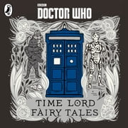 Doctor Who: Time Lord Fairy Tales audiobook by Justin Richards