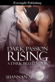 Dark Passion Rising ebook by Shannan Albright