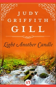 Light Another Candle ebook by Judy Griffith Gill