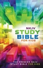 NKJV, Study Bible for Kids, eBook - The Premier NKJV Study Bible for Kids ebook by Thomas Nelson