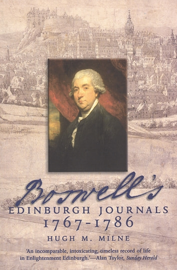 Boswell's Edinburgh Journals - 1767-1786 ebook by Hugh M. Milne