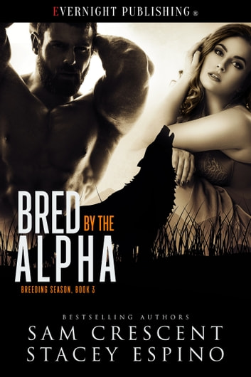 Bred by the Alpha ebook by Sam Crescent,Stacey Espino
